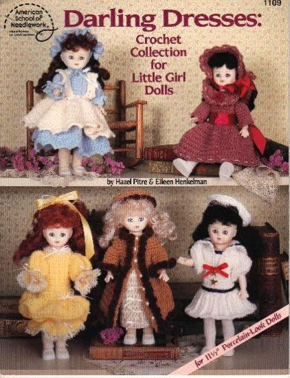 Crochet Darling Dresses: Crochet Collection for Little Girl Dolls 11 ½  Porcelain-Look Dolls NEW