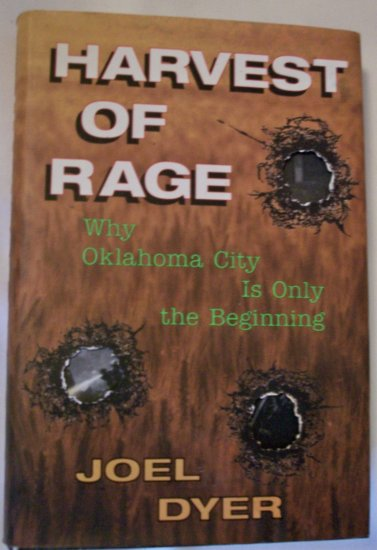 Harvest Of Rage: Why Oklahoma City Is Only The Beginning, by Joel Dyer, hardback dust jacket
