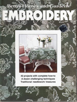 Better Homes & Gardens Embroidery, vintage project book 1978, hardback