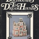 Dollhouses To Dream Houses Guide for Assembling and Decorating Die-Cut Dollhouse Kits