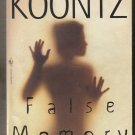 False Memory ~ by Dean Koontz ~  751 Pages