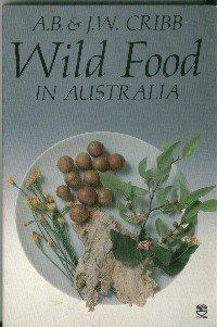 Wild Food in Australia A.B. & J.W. Cribb