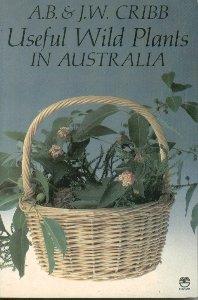 Useful Wild Plants in Australia A.B & J.W. Cribb