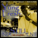 Yung Fresh - Still Independent (reloaded)