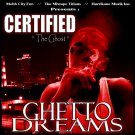 Certified The Ghost - Ghetto Dreams