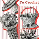 Four 4 Vintage Patterns Crocheted Baskets 723036