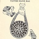 Tatted HandBag,Purse,Pin Cushion,Sachet Pattern Vintage 729004