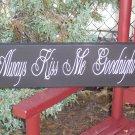 Romantic Home Decor - Always Kiss Me Goodnight Wood Vinyl Sign