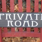 Primitive Country Vinyl Wood Sign - Private Road