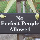 No Perfect People Allowed Vinyl Wood Sign