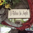 I Believe In Angels - Small Wood Sign - Vinyl Lettering - Home Decor