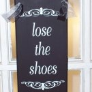 Loose The Shoes Wood Vinyl Sign - Home Decor Accent