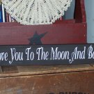 Shabby Wood Vinyl Sign Wall Hanging /Shelf Sitter  Love You To The Moon And Back