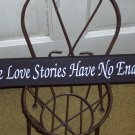 True Love Stories Have No Ending - Love Wedding Wood Vinyl Sign Wall Hanging