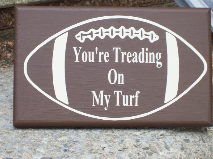 New Man Cave Sign Version - You're Treading On My Turf Football Wood Vinyl Sign
