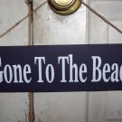 Gone To The Beach Wood Vinyl Sign -  Shabby Cottage Home Decor
