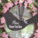 Primitive Country Please Remove Your Shoes Bird Wood Vinyl Sign
