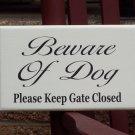 Shabby French Farmhouse Beware Of Dog Please Keep Gate Closed Wood Vinyl Sign