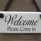 Welcome Please Come In Wood Vinyl Sign Business Home Office Shop Store