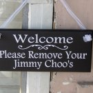 Welcome Please Remove Your Jimmy Choos Wood Vinyl Sign With Style