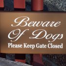 Cottage Farmhouse Style Beware of Dogs Please Keep Gate Closed Wood Vinyl Sign In Country Brown