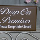 Dogs On Premises Please Keep Gate Closed Wood Vinyl Yard Plaque