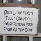 Since Little Finger Touch Our Floor Remove Shoes Wood Vinyl Sign