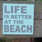 Life Is Better At The Beach Wood Vinyl Sign Cottage