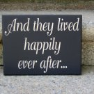 And They Lived Happily Ever After Wood Vinyl Sign Wedding Couple Sign