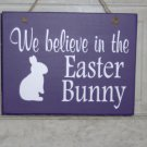 We Believe In The Easter Bunny Wood Vinyl Sign Purple Spring Holiday Plaque Home Decor