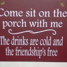 Come Sit On The Porch With Me Wood Vinyl Sign Family Gathering