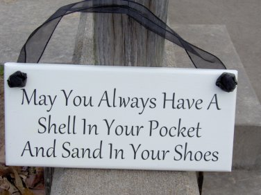 May You Always Have A Shell In Your Pocket and Sand In Your Shoes Wood Vinyl Sign Beach