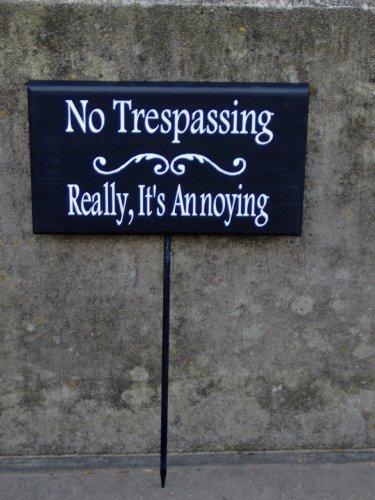 No Trespassing Really Its Annoying Stake Rod Wood Vinyl Sign Garden Yard Phrase Plaque Decor
