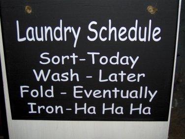 Laundry Schedule Sort Wash Fold Iron Wood Vinyl Sign Funny Door Hanger