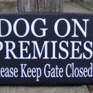 Dog On Premises Please Keep Gate Closed Wood Sign Vinyl Signs Dog Lover Door Sign