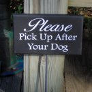 Please Pick Up After Your Dog Wood Vinyl Stake Sign Outdoor Garden Yard Home Decor Porch