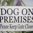 Dog On Premises Please Keep Gate Closed Wood Sign Vinyl Signs Dog Lover Door Sign