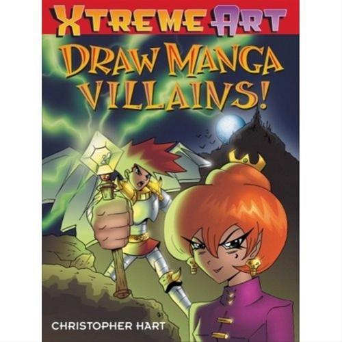 Draw Manga Villans! (XTreme Art) [Paperback] Christopher Hart
