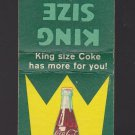 Vtg Coca-Cola Coca Cola King Size Coke Has More For You Matchbook Match Cover
