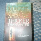 THICKER THAN WATER MAGGIE SHAYNE PB