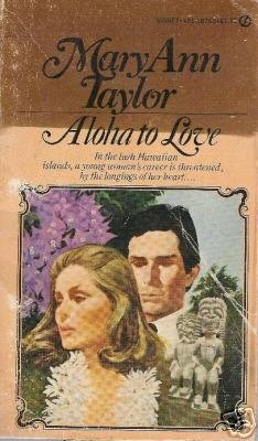 Aloha to Love  by Mary Ann Taylor     Signet (1979)