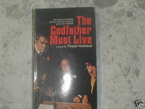 THE GODFATHER MUST LIVE THAYER HALSTEAD (1983) PB