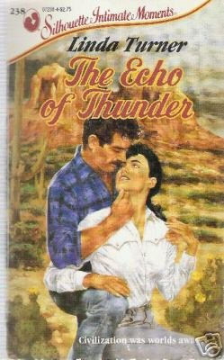 The Echo of Thunder by Linda Turner (1988)