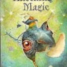 HATCHING MAGIC by Ann Downer (2004) Scholastic