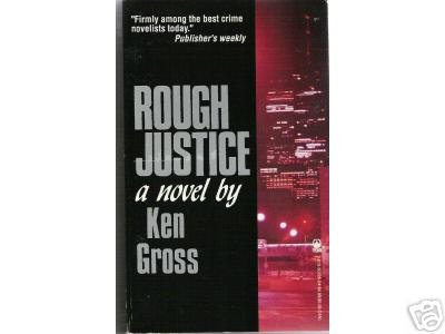 Rough Justice by Ken Gross (1992) SUSPENSE PB