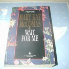 Wait for Me by Mary Kay McComas (1994) LoveSwept