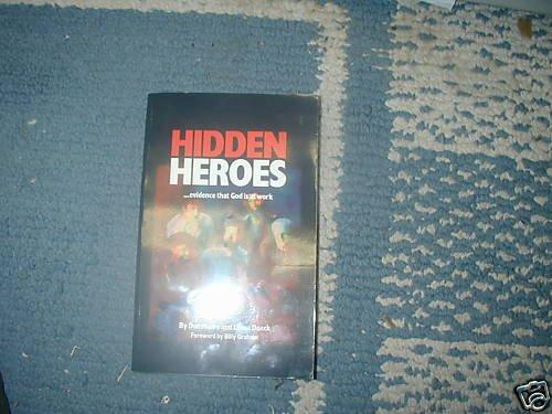 HIDDEN HEROES EVIDENCE THATGOD IS AT WORK LORNA DUECK
