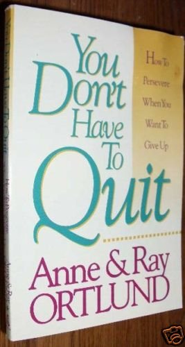 You Don't Have to Quit by Ray Ortlund PB