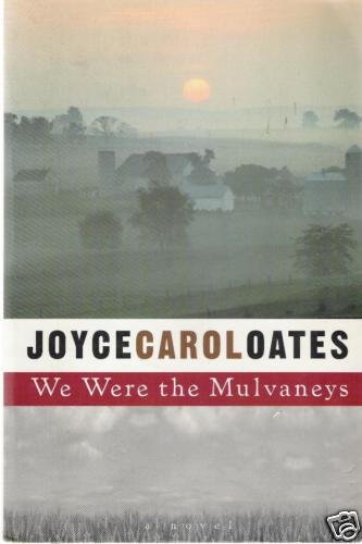 We Were the Mulvaneys by Joyce Carol Oates  SOFTCOVER