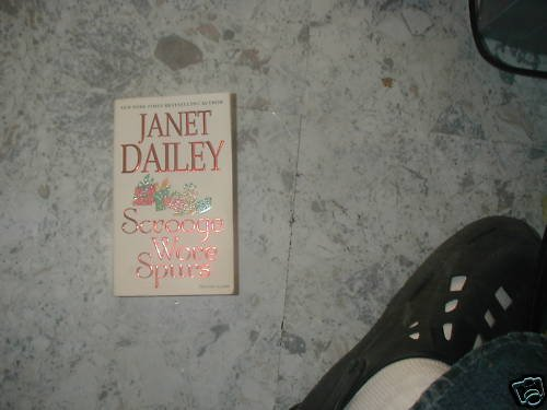 Scrooge Wore Spurs by Janet Dailey (2002 )  PB
